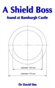 Report on three fragments of metal thought to be from a shield boss found at Bamburgh Castle in 2009