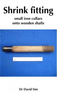 Shrink Fitting Small Iron Collars Onto Wooden Shafts