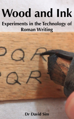 Wood and Ink. Experiments in the Technology of Roman Writing